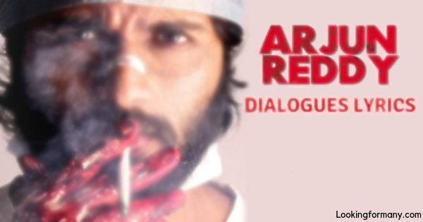 Arjun Reddy Dialogues Lyrics in Telugu
