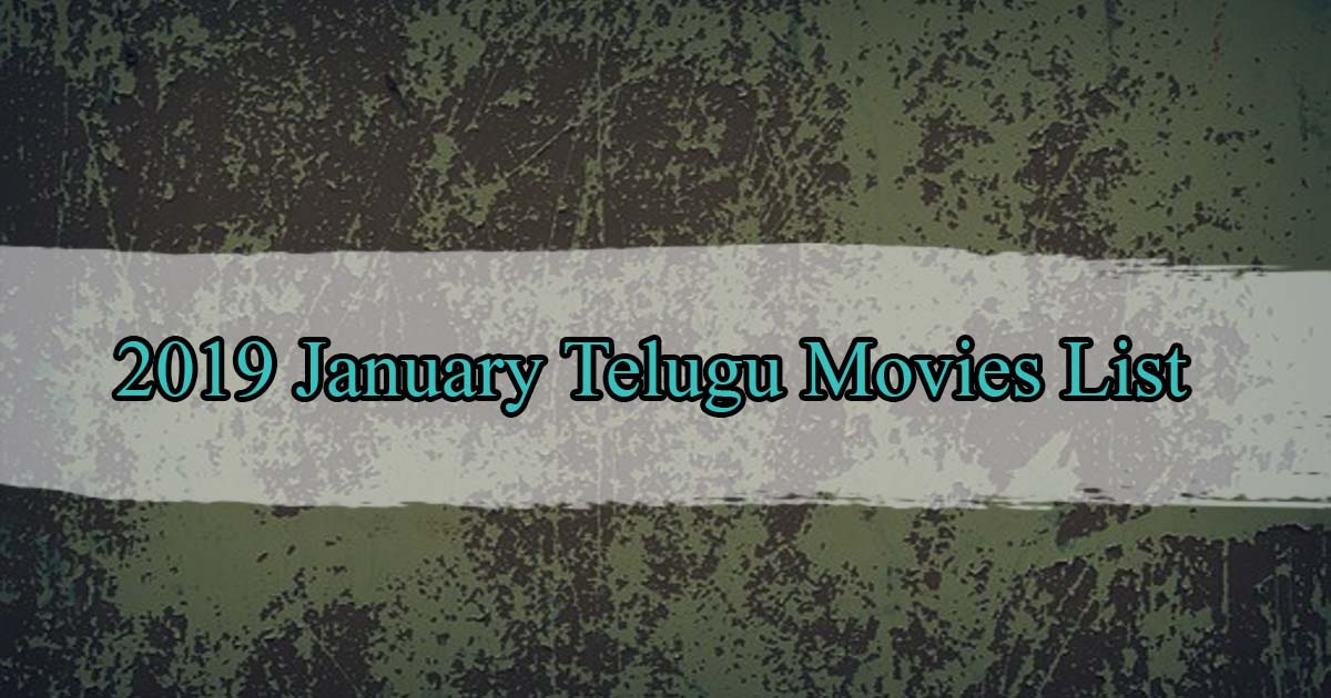January 2019 Telugu Movies List