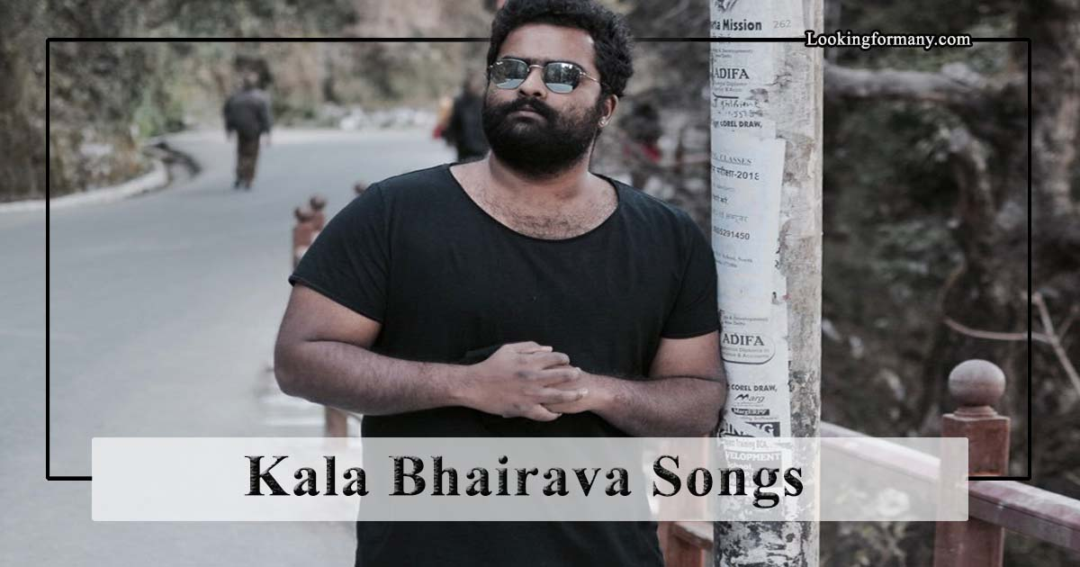 Kala Bhairava Singer Songs List