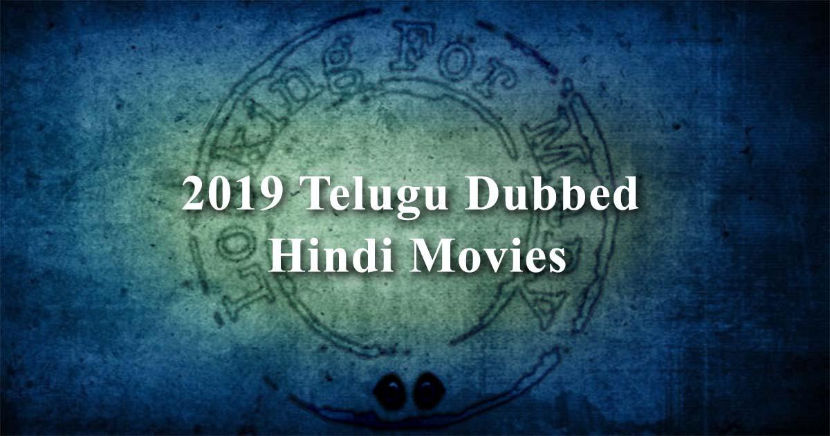 Telugu Dubbed Hindi (Bollywood) Movies List 2019