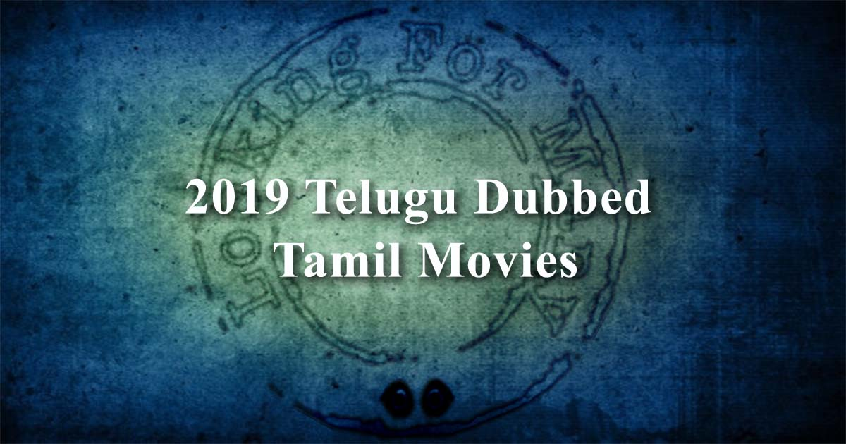 Telugu Dubbed Tamil Movies List 2019